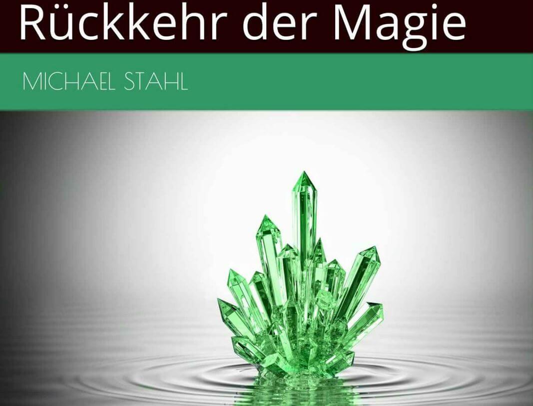 Michael Stahl – Rückkehr der Magie Buchrezension & Buch-Verlosung