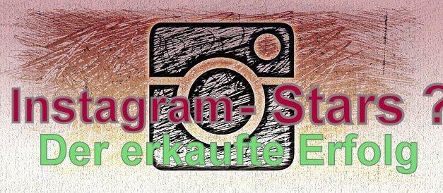 Instagram Verdienst: Vom Lug und Trug der Instagram- Stars