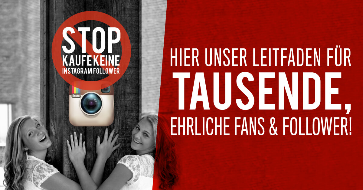 Follower kaufen Instagram – STOP! Kauf keine Instagram Follower!